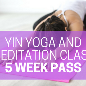 Yin Yoga and Meditation Class